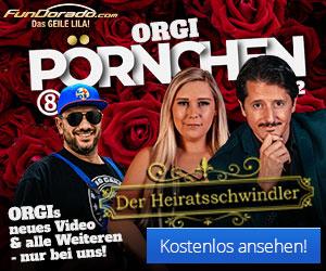 Orgi Pörnchen 8.2 - Der Heiratsschwindler