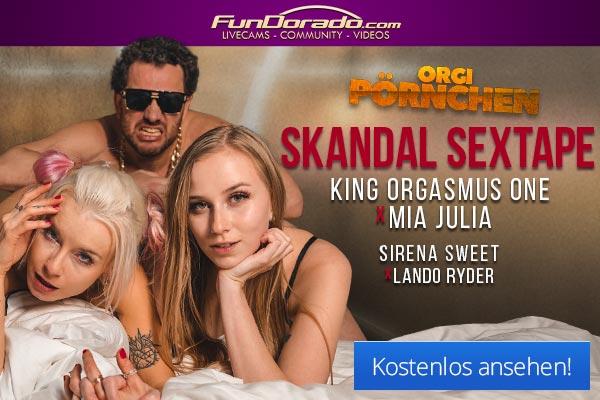 King Orgasmus One präsentiert Örgipörchen - Skandal Sextape mit Mia Julia